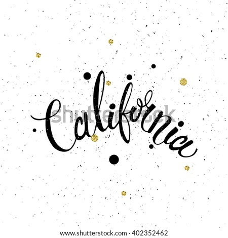 Conceptual handdrawn phrase California. Handdrawn tee graphic. Lettering design for posters, t-shirts, cards, invitations, stickers, banners, advertisement. Vector.