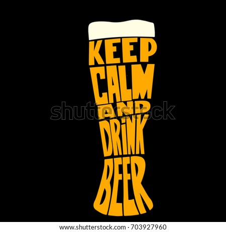 Conceptual handwritten phrase- Keep calm and drink beer. Hand drawn tee graphic. Typographic print poster. T shirt hand lettered calligraphic design. Vector illustration.