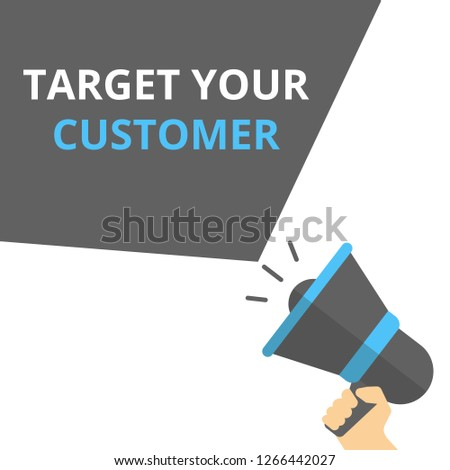 Conceptual writing showing Target Your Customer. Vector illustration