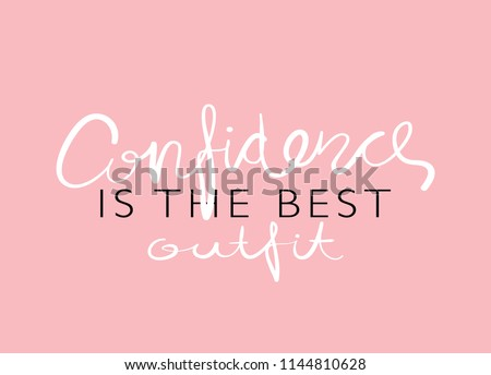 Confidence is the best outfit text / Vector illustration design for t shirt graphics, fashion prints, slogan tees, stickers, posters, cards and other creative uses.