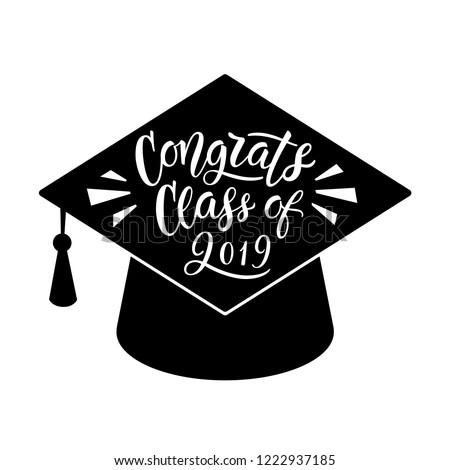Congrats Class of 2019. Graduation Lettering. Hand written message with graduation cap. Vector, eps10.