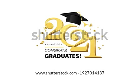 Congrats Graduates vector concept.Class of 2021 design for graduation ceremony invitation, party, high school or college yearbook. Gold typography letters, flying confetti and academic cap on white