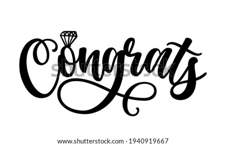 Congrats word - Black hand lettered quotes with diamond ring for greeting cards, gift tags, labels, wedding sets. Groom and bride design. Congratulations text with diamond ring.