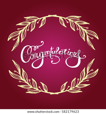 Congratulations calligraphy with floral decor. Hand written text. Lettering. Calligraphic banner. #582179623