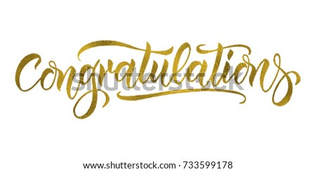 Congratulations card. Hand lettering. Modern brush calligraphy with gold foil texture. Handwritten phrase.