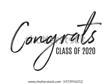 Congratulations Class of 2020, High School Commencement, College Commencement, University Graduate, University Commencement, Year of 2020, Graduation Ceremony, Vector Text Background Illustration