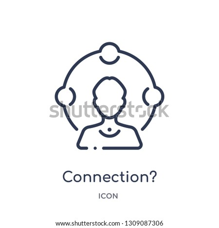 connection? icon from strategy outline collection. Thin line connection? icon isolated on white background.