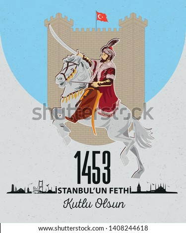Conquest of Istanbul in 1453 and Vector Illustration of Fatih Sultan Mehmet #1408244618