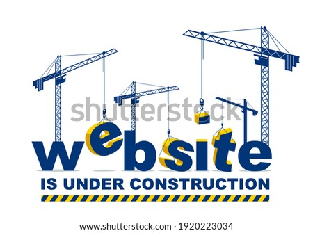 Construction cranes builds Website word vector concept design, conceptual illustration with lettering allegory in progress development, stylish metaphor of webpage site progress.