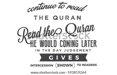 continue to read the quran