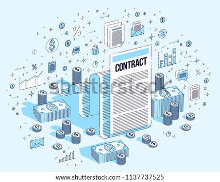 Contract sheet paper legal document and cash money stacks isolated on white background. 3d vector business isometric illustration with icons, stats charts and design elements.