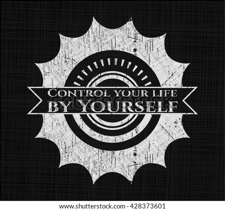 Control your life by Yourself chalkboard emblem
