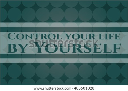 Control your life by Yourself colorful card