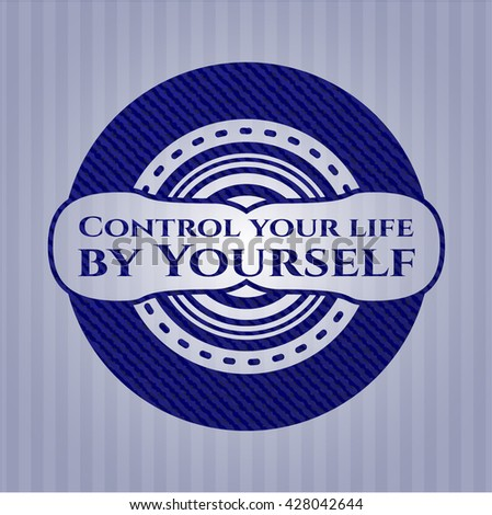 Control your life by Yourself emblem with jean high quality background