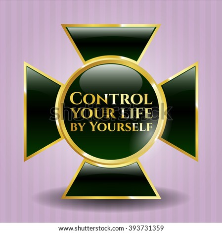 Control your life by Yourself golden badge