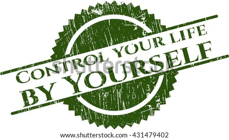 Control your life by Yourself rubber grunge texture stamp