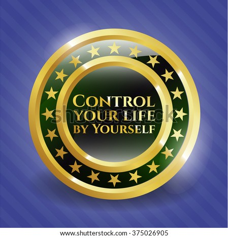 Control your life by Yourself shiny badge