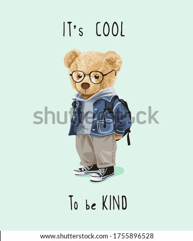 cool and kind slogan with bear
