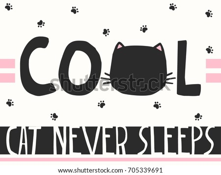 cool cat never sleeps slogan