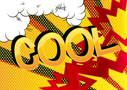 Cool - Comic book style cartoon words on abstract background.