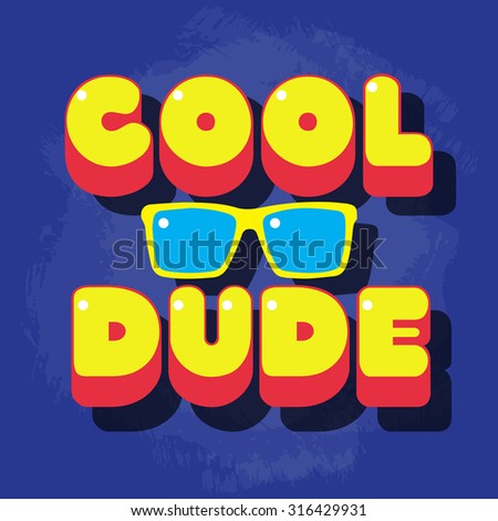 Cool Dude, T-Shirt Graphics Stock Vector Illustration 316429931 ...