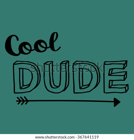 cool dude  typography