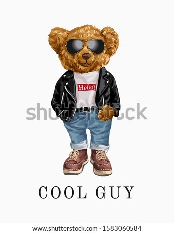 cool guy slogan with bear toy in leather jacket and sunglasses illustration