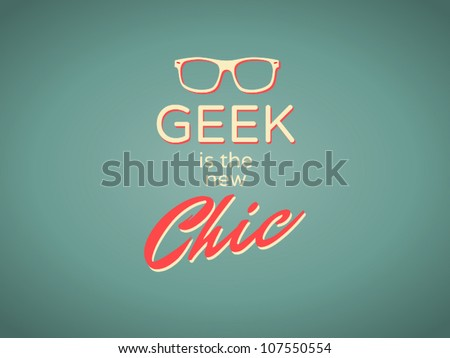 """Cool retro style poster """"Geek is the New Chic"""""""