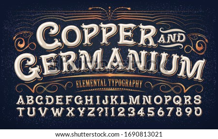 Copper and Germanium; quaint old time lettering style. This alphabet would be at home on a snuff tin or antique curio shop logo. Unique font for  evoking a retro or vintage Victorian or circus look.