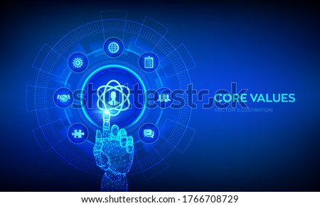 Core Values. Responsibility Ethics Goals Company concept on virtual screen. Core values infographic. Robotic hand touching digital interface. Vector illustration.