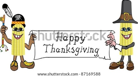 "Corn cobs as the Pilgrim and the Indian, holding a sign, labeled ""Happy Thanksgiving"""