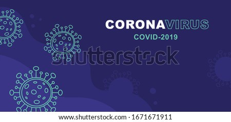 corona virus 2019-nCoV banner. Corona Virus in Wuhan, China, Global Spread, and Concept Stopping Corona Virus. Flu and lung disease spreading of world. Dangerous Chinese ncov corona virus, risk alert