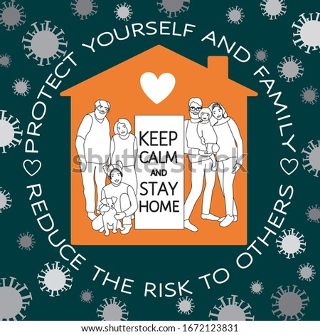 Coronavirus Covid-19, quarantine motivational poster. Family of adults and kids stay at home to reduce risk of infection and spreading the virus. Keep calm and stay home quote vector illustration.