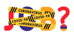 Coronavirus covid-19 yellow border on the word job. Unemployment concept in Armenia. Coronavirus turns into unemployment, labor problems. Economic crisis.