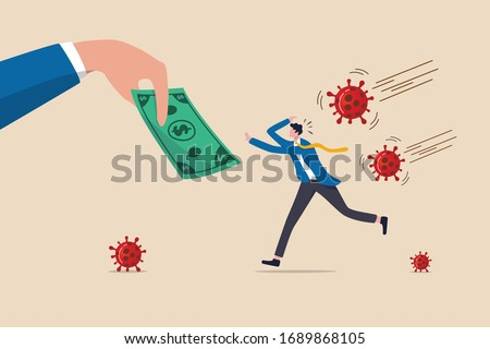 Coronavirus crisis economic stimulus package, money helping policy government give money to people to stimulate economics concept, businessman running to hand give money banknote with pathogen.