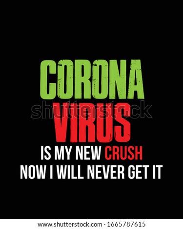 coronavirus is my new crush now