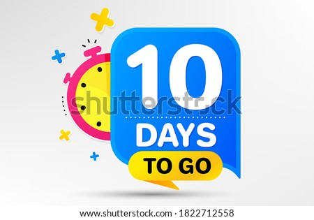 Countdown left days banner with timer. Ten days left icon. 10 days to go sign. Sale announcement banner. Count time for promotional speech bubble. Promotion countdown timer. Vector