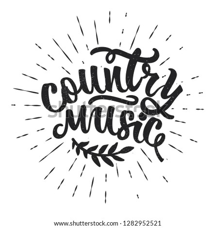 Country Music. Hand drawn typography poster.Vector Typography.