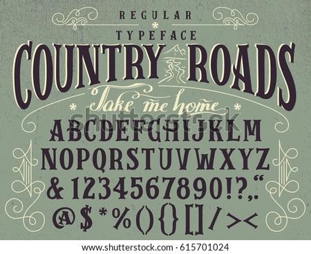 Country roads, take me home. Handcrafted retro regular typeface. Vintage font design, handwritten alphabet