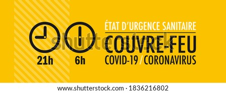 Couvre-feu, état d'urgence sanitaire : Curfew, state of health emergency, in french language Photo stock ©