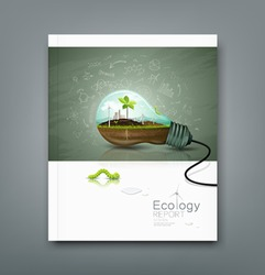 Cover annual report light bulb ecology concept design background, with sprouts plant, soil, building, wind power unit, worm green, drop water, vector illustrations