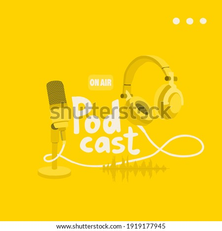 Cover for a podcast blog. Studio microphone, stereo headphones and sound track on a yellow background. EPS 10