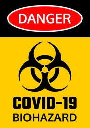 Covid-19 Biohazard warning poster. Danger and biohazard caution signs. Coronavirus outbreak. Stay away from the danger zone. No entry. Disease prevention, control and management. Safety sign.