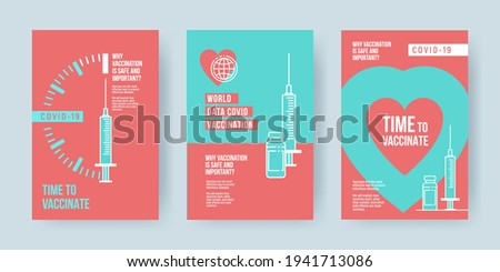 COVID-19 vaccination concept design. Set of covers, banners or posters with Time to vaccinate text, syringe with vaccine and quotes why vaccination is safe and important.