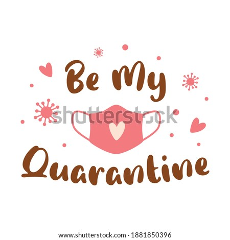 Covid Valentines day 2021 Coronavirus 14 February Pink face mask Be my Quarantine pandemic quote Love