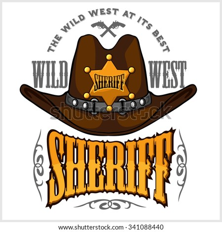 cowboy hat and sheriffs star  ...
