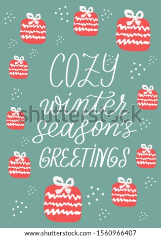 Cozy winter. Season greetings. Hand lettering phrase. Quote for Hew Year and Christmas  greeting cards with gifts