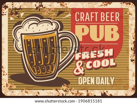Craft beer pub rusty metal plate, brewery production vector vintage rust tin sign. Foamy fresh alcohol drink in glass cup. Lager beer retro poster, ferruginous advertising, store or pub promotion Stock photo ©