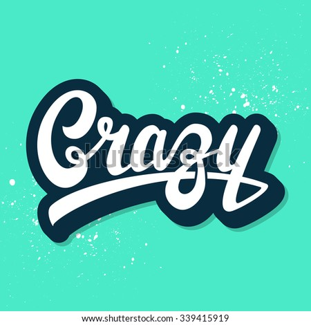crazy hand lettering modern