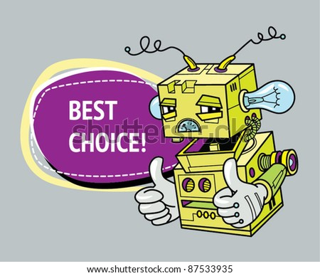 Crazy old retro robot advice. Best choice.